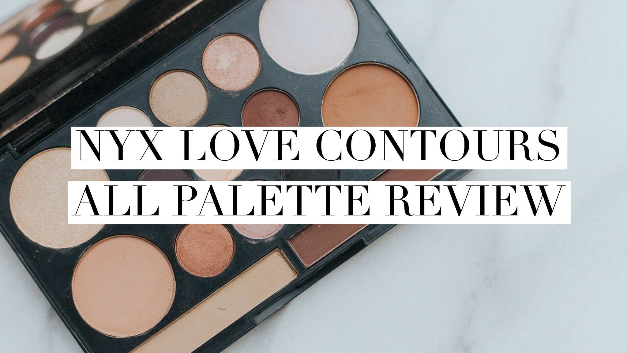 NYX Love Contours All Palette Review | Twinspiration