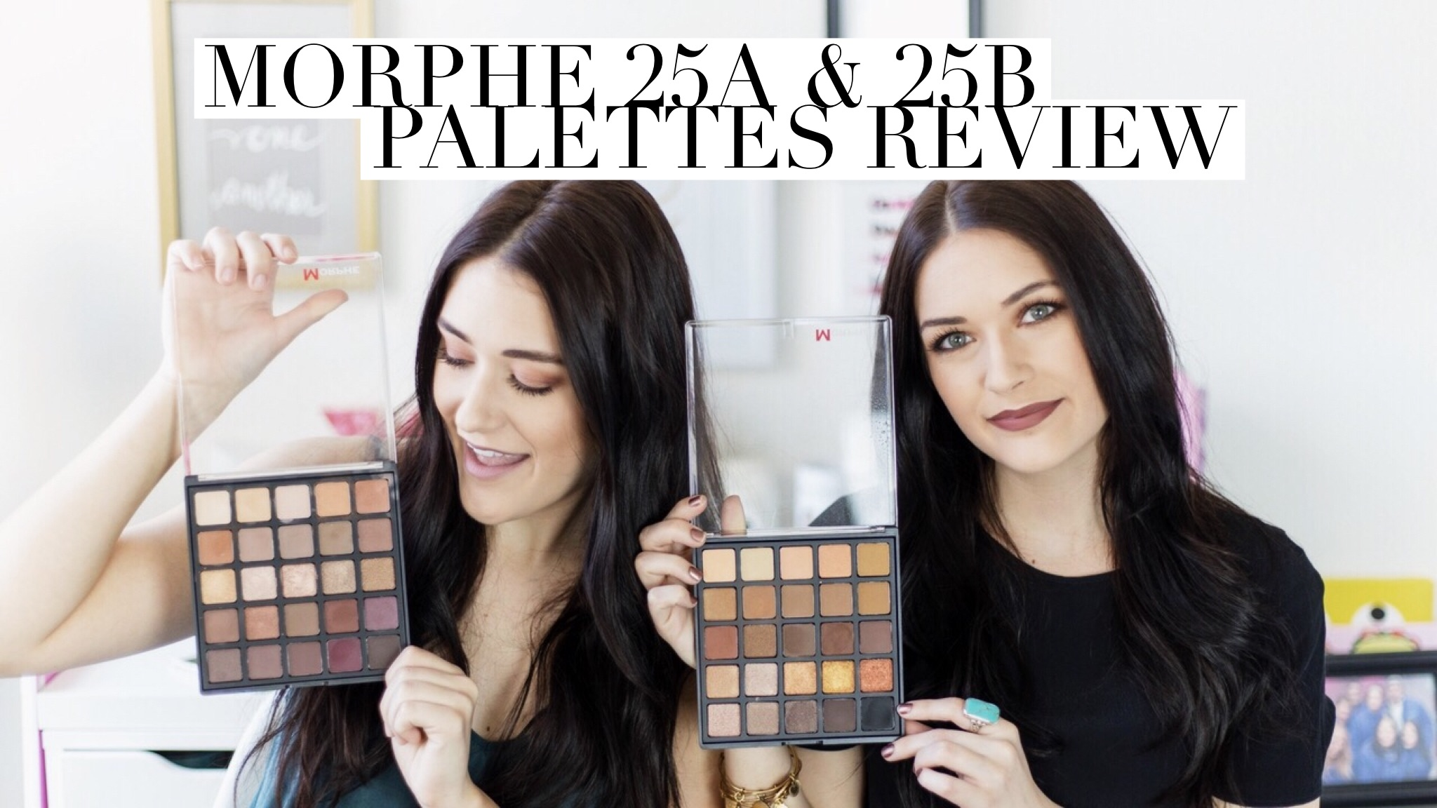 Morphe 25A & 25B Palettes Review | Twinspiration